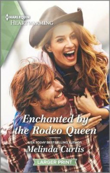Enchanted by the Rodeo Queen av Melinda Curtis (Heftet)