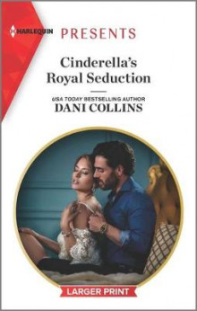 Cinderella's Royal Seduction av Dani Collins (Heftet)