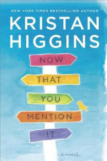Now That You Mention It av Kristan Higgins (Innbundet)