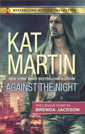 Against the Night & the Object of His Protection av Brenda Jackson og Kat Martin (Heftet)
