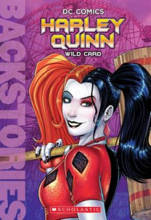 Harley Quinn: Wild Card (Backstories) av Liz Marsham (Heftet)