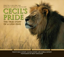 Cecil's Pride: The True Story of a Lion King av Craig Hatkoff (Innbundet)