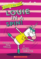 Omslag - Louie in a Spin! (Unicorn in New York #3)