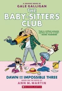 Baby-sitters Club Graphix: #5 Dawn and the Impossible Three av Martin,Ann,M (Heftet)