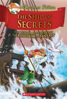 Geronimo Stilton and the Kingdom of Fantasy: #10 The Ship of Secrets av Stilton,Geronimo (Innbundet)