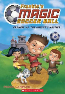 Frankie vs. the Knight's Nasties av Frank Lampard (Heftet)