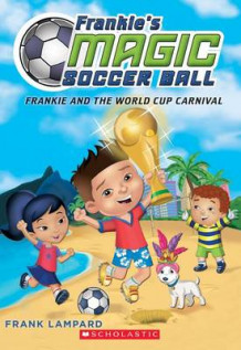 Frankie and the World Cup Carnival (Frankie's Magic Soccer Ball #6) av Frank Lampard (Heftet)