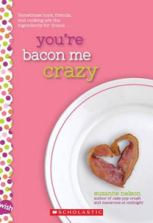 You're Bacon Me Crazy av Suzanne Nelson (Heftet)