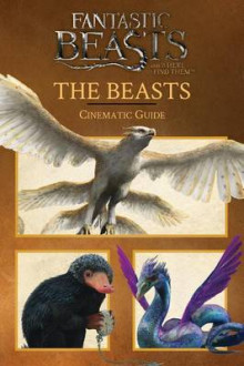 The Beasts: Cinematic Guide (Fantastic Beasts and Where to Find Them) av Felicity Baker (Innbundet)