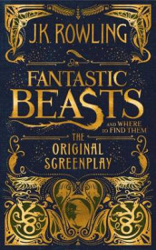 Fantastic Beasts and Where to Find Them av J K Rowling (Innbundet)