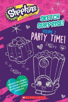 Sketch Surprise! Volume 2: Party Time! (Shopkins) av Scholastic (Heftet)