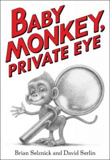 Baby Monkey, Private Eye av Brian Selznick og David Serlin (Innbundet)