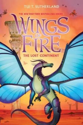 Wings of Fire #11: The Lost Continent av Tui,T Sutherland (Innbundet)