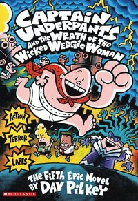 Captain Underpants and the Wrath of the Wicked Wedgie Woman COLOUR av Dav Pilkey (Heftet)
