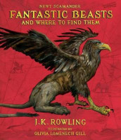 Fantastic Beasts and Where to Find Them: The Illustrated Edition av J. K. Rowling og Newt Scamander (Innbundet)