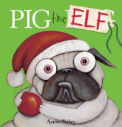 Pig the Elf av Aaron Blabey (Innbundet)