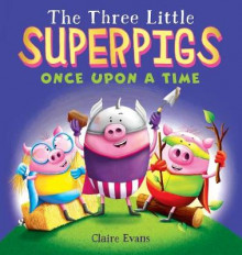 The Three Little Superpigs: Once Upon a Time av Claire Evans (Innbundet)