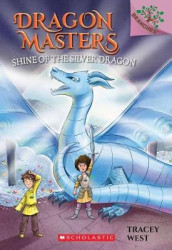Shine of the Silver Dragon: A Branches Book (Dragon Masters #11), Volume 11 av Tracey West (Heftet)