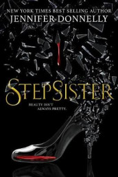 Stepsister av Jennifer Donnelly (Innbundet)