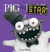 Pig the Star av Aaron Blabey (Innbundet)