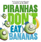Piranhas Don't Eat Bananas av Aaron Blabey (Innbundet)