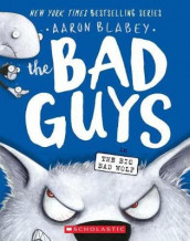 The Bad Guys in the Big Bad Wolf av Aaron Blabey (Heftet)