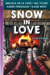 Snow in Love av Aimee Friedman, Nic Stone, Kasie West og Melissa de la Cruz (Heftet)