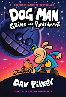 Dog Man 9: Grime and Punishment av Dav Pilkey (Innbundet)