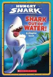 Shark Out Of Water! (Hungry Shark: Chapter Book #1) av Ace Landers (Heftet)