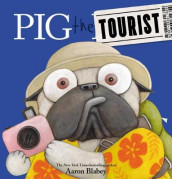 Pig the Tourist av Aaron Blabey (Innbundet)