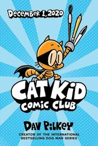 Cat Kid Comic Club: the new blockbusting bestseller from the creator of Dog Man av Dav Pilkey (Innbundet)