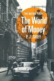The World of Money 1967 av P. J. Sidey (Heftet)