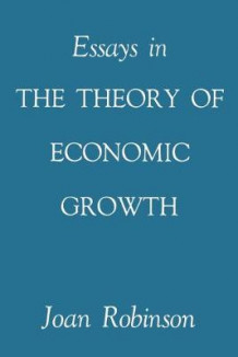 Essays in the Theory of Economic Growth 1962 av Joan Robinson (Heftet)