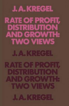 Rate of Profit, Distribution and Growth: Two Views av J. A. Kregel (Heftet)
