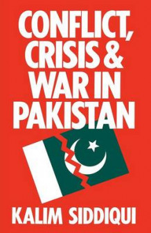 Conflict, Crisis and War in Pakistan av Kalim Siddiqui (Heftet)