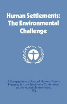 Human Settlements: The Environmental Challenge 1974 av United Nations (Heftet)