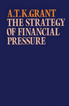 The Strategy of Financial Pressure 1972 av Alexander Thomas K. Grant (Heftet)