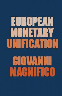 European Monetary Unification av Giovanni Magnifico (Heftet)