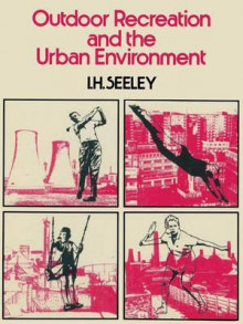 Outdoor Recreation and the Urban Environment 1973 av Ivor H. Seeley (Heftet)