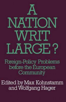 A Nation Writ Large? 1973 av M. Kohnstamn og W. Hager (Heftet)