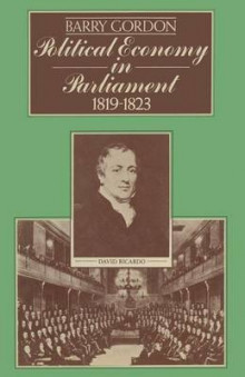 Political Economy in Parliament 1819-1823 1976 av Barry Gordon (Heftet)