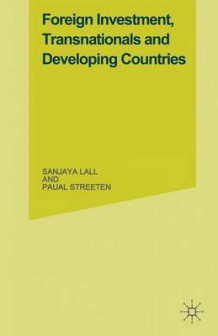 Foreign Investment, Transnationals and Developing Countries 1977 av Sanjaya Lall og Paul Streeten (Heftet)