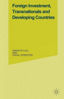 Foreign Investment, Transnationals and Developing Countries av Sanjaya Lall og Paul Streeten (Heftet)