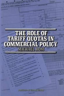 The Role of Tariff Quotas in Commercial Policy av M. Rom (Heftet)
