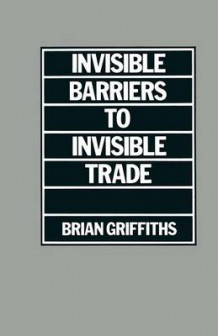 Invisible Barriers to Invisible Trade 1975 av Brian Griffiths (Heftet)