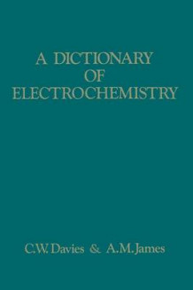 A Dictionary of Electrochemistry 1976 av A. M. James og Cecil Whitfield Davies (Heftet)