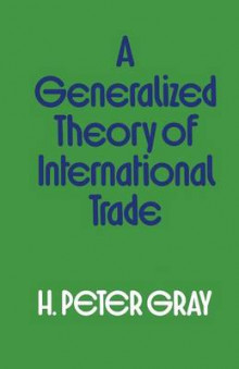 A Generalized Theory of International Trade 1976 av H. Peter Gray (Heftet)
