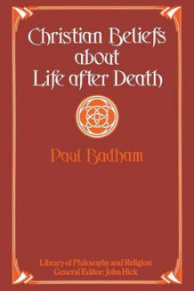 Christian Beliefs About Life After Death 1976 av Paul Badham (Heftet)