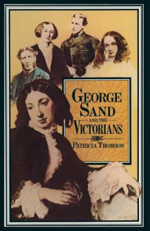 George Sand and the Victorians 1977 av Patricia Thomson (Heftet)