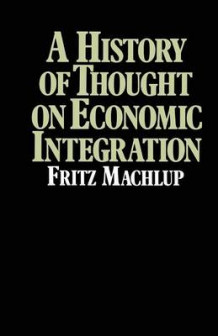 A History of Thought on Economic Integration av Fritz Machlup (Heftet)